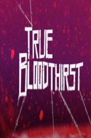 True Bloodthirst