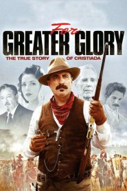 For Greater Glory – The True Story of Cristiada